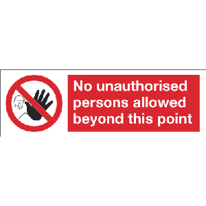 300mm x 100mm No Unauthorised persons beyond Image