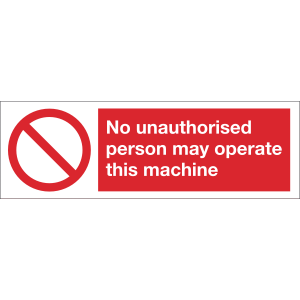 300mm x 100mm No unauthorised person may operate Image