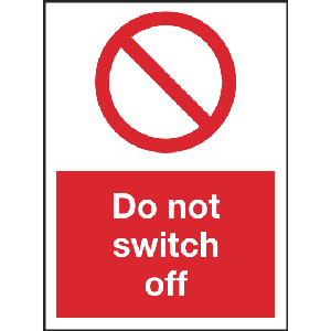 150mm x 200mm Do not switch off sign Image