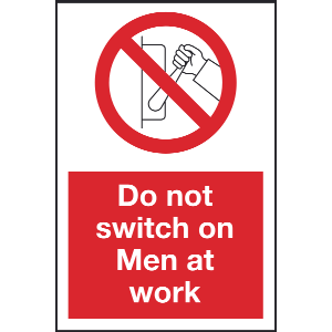 200mm x 300mm Do not switch off Men at work. Image
