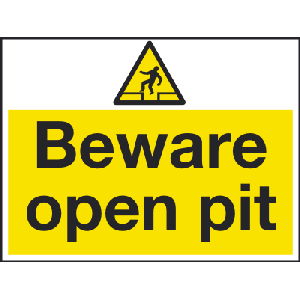 400mm x 300mm Beware open Pit Warning Sign Image